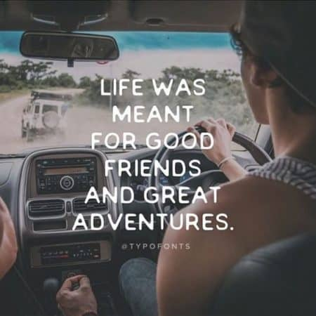 good friends great adventures