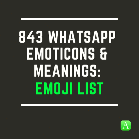 843 WhatsApp Emoticons & Meanings: Emoji List | Appamatix