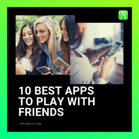 10 Best Apps To Play With Friends And Fun Online Games ...