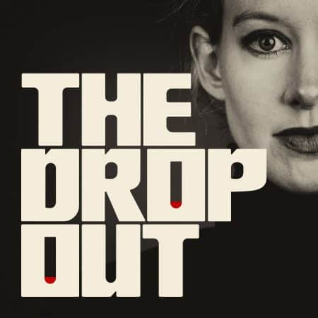 Binge-Worthy Podcasts You Need In Your Life | The Dropout | Appamatix.com